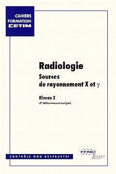 RADIOLOGIE SOURCES DE RAYONNEMENT X ET GAMMA. Niveau 2-3