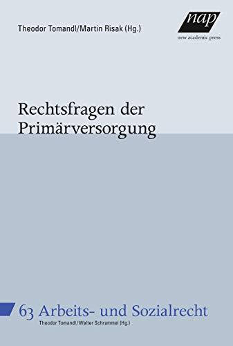 Rechtsfragen der Primärversorgung (Wiener Beiträge zum Arbeits- und Sozialrecht)