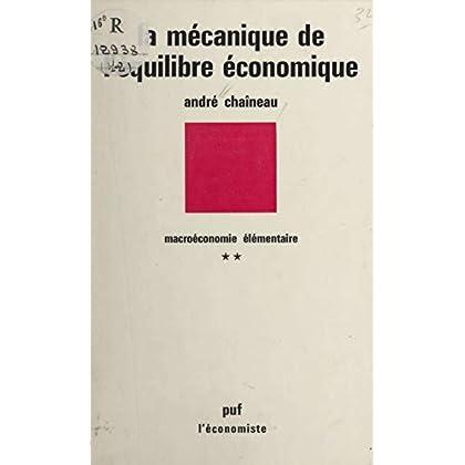 Macroéconomie élémentaire (2): La mécanique de l'équilibre économique