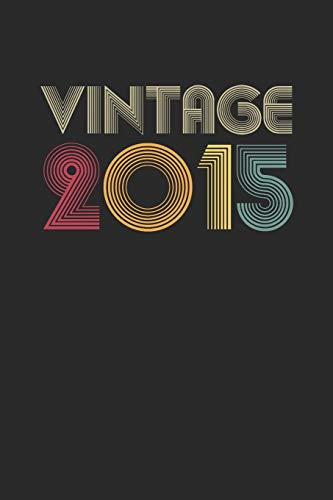 Vintage 2015: Small Lined Notebook (6 X 9 -120 Pages) for Birthday Gift Idea