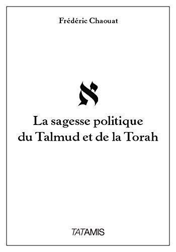 La sagesse politique du Talmud et de la Torah