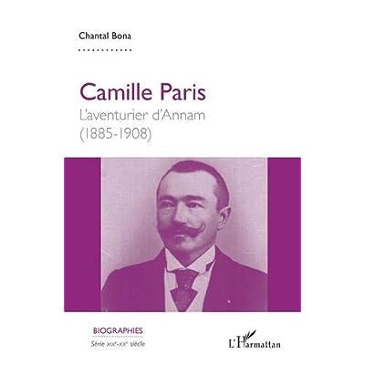 Camille Paris: L'aventurier d'Annam (1885-1908)