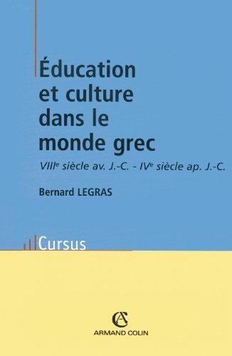 Éducation et culture dans le monde grec : VIIIe siècle av. J.-C. - IVe siècle ap. J.-C. (Histoire)