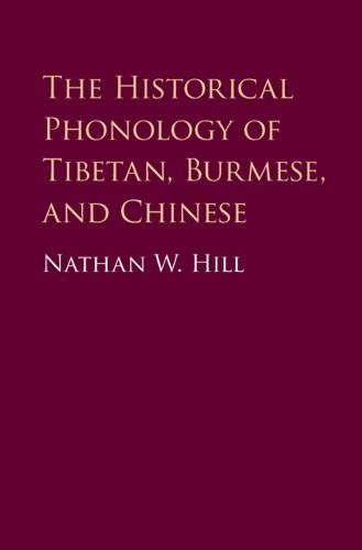 2446875227277 The Historical Phonology of Tibetan, Burmese, and Chinese