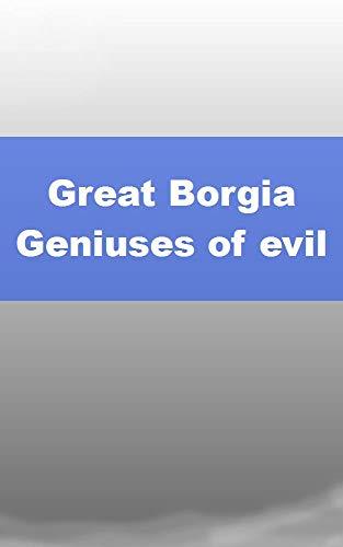 Great Borgia Geniuses of evil (Luxembourgish Edition)