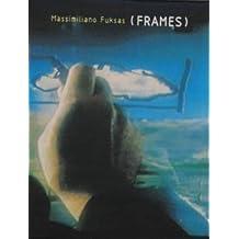 Massimiliano Fuksas: Frames