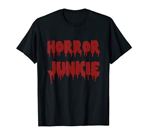Horror Movie Junkie Blood Splatter Gore Monster Flick  T-Shirt