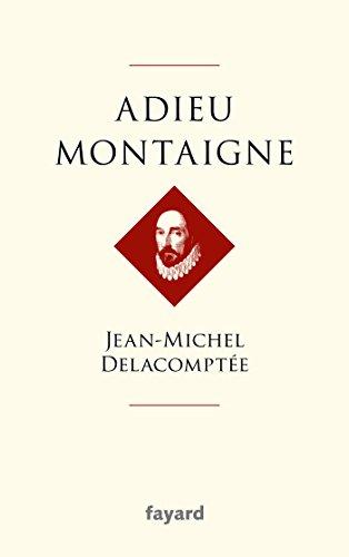 Adieu Montaigne