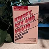 Kinsey, Sex and Fraud: The Indoctrination of a People by Judith A. Reisman (1990-11-24)