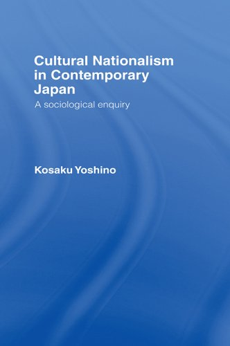 Cultural Nationalism in Contemporary Japan: A Sociological Enquiry (English Edition)