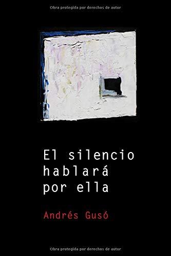 El silencio hablará por ella (Desapariciones inquietantes) por Andrés Gusó
