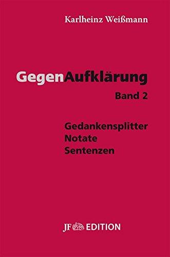 Gegenaufklärung - Band 2: Gedankensplitter - Notate - Sentenzen
