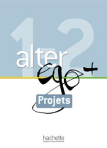 Alter EGO +: Livret Projets A1 + A2 par Veronique M Kizirian