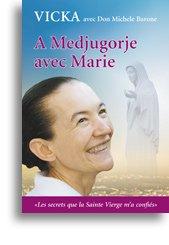 A Medjugorje avec Marie