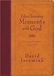 (Life-Changing Moments with God: Praying Scripture Every Day) By Jeremiah, David (Author) Hardcover on (10 , 2007)