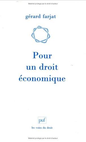 Pour un droit économique par Gérard Farjat