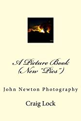 A Picture Book (New Pics): John Newton Photography: Volume 4