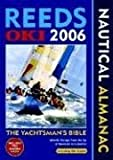 Reeds Oki Nautical Almanac 2006 [With Marina Guide]: The Yachtsmans Bible - Atlantic Europe from the Tip of Denmark to G