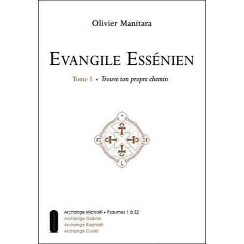 Evangile Essénien - T1 - Trouve ton propre chemin