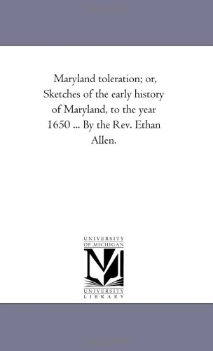 maryland-toleration-or-sketches-of-the-early-history-of-maryland-to-the-year-1650-by-the-rev-ethan-a