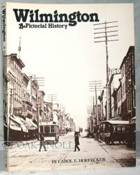 Wilmington: A Pictorial History by Carol E. Hoffecker