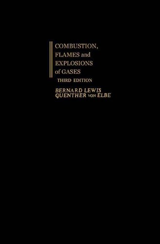 Combustion, Flames and Explosions of Gases (English Edition)