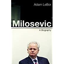 Milosevic: A Biography by Adam LeBor (2002-10-07)
