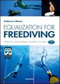 Equalization for freediving. Ediz. illustrata por Federico Mana