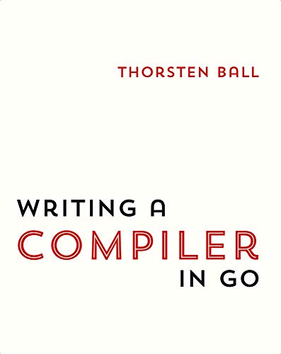 Writing A Compiler In Go (English Edition)