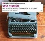 Wie der Soldat das Grammofon repariert: 1LIVE Klubbing Hörbuchedition von Saša Stanišić