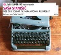 Buchseite und Rezensionen zu 'Wie der Soldat das Grammofon repariert: 1LIVE Klubbing Hörbuchedition' von Saša Stanišić