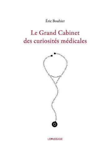 Le Grand cabinet des curiosités médicales par Eric Bouhier