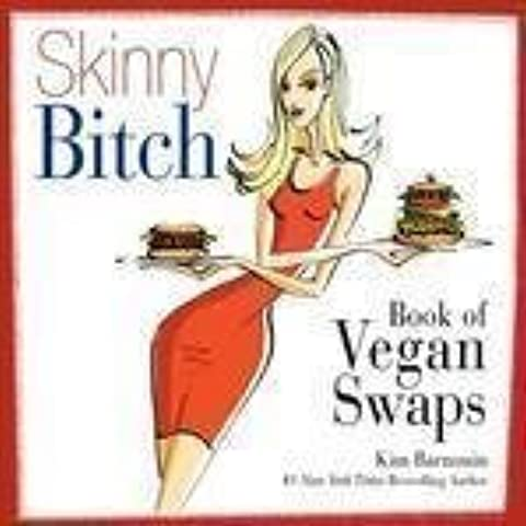Skinny Bitch Book of Vegan Swaps by Harper Collins Publishers