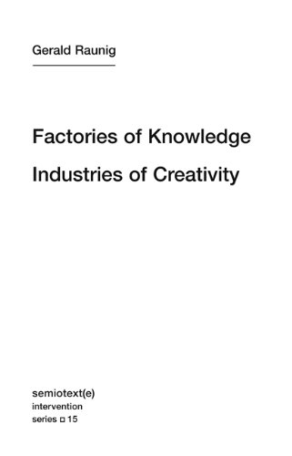 Factories of Knowledge, Industries of Creativity (Semiotext(e) / Intervention Series)