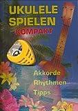 Ukulele spielen kompakt (+Plektrenhalter +Plektrum): Akkorde, Rhythmen, Tipps
