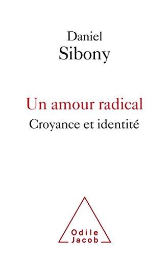 Un Amour radical: Croyance et identité par Sibony