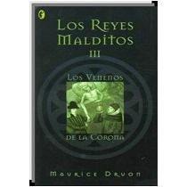 Los venenos de la Corona (Los Reyes Malditos, #3) by Maurice Druon (2004-08-02)
