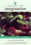 Feeding the Imagination: Vegetarian Society Cookbook