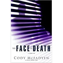 The Face of Death by Cody Mcfadyen (2007-05-03)