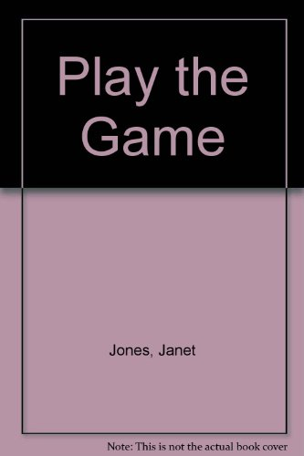 Play the Game por Janet Jones