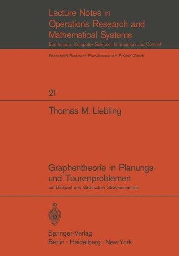 Graphentheorie in Planungs- und Tourenproblemen: am Beispiel des städtischen Straßendienstes (Lecture Notes in Economics and Mathematical Systems, Band 21)