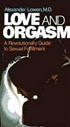 Love and Orgasm: Revolutionary Guide to Sexual Fulfilment