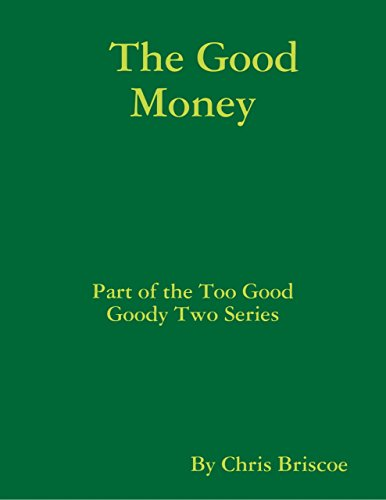 the-good-money-part-of-the-too-good-goody-two-series