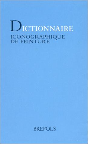 DICTIONNAIRE ICONOGRAPHIQUE DE PEINTURE