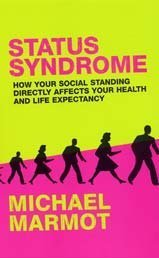 status-syndrome-how-your-social-standing-directly-affects-your-health-and-life-expectancy