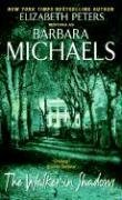 The Walker in Shadows: Written by Barbara Michaels, 2006 Edition, (Reprint) Publisher: HarperTorch [Mass Market Paperback]