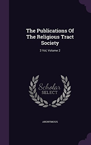 The Publications Of The Religious Tract Society: 3 Vol, Volume 2