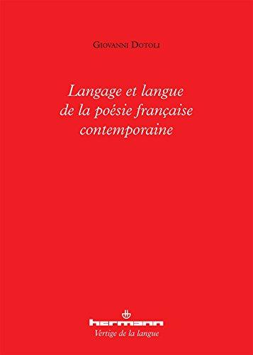Langage et langue de la poésie française contemporaine par Giovanni Dotoli