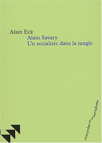 Alain Savary : Un socialiste dans la jungle