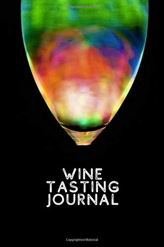 Wine Tasting Journal: Diary Journal Logbook, Keep A Record & List of Wines, Taste Ratings Booklet, Wine Tasters, Connoisseurs, Wine Lovers, Alcohol ... Book 110 pages (Wine Tasting Log, Band 50) - Disc-taste